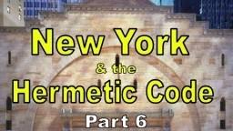 New York Hermetic Code Part 6
