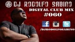 DJ Rodolfo Sabino - Digital Club Mix - Epis. 060