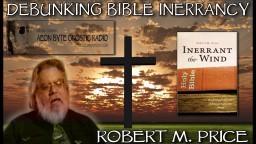 Debunking Bible Inerrancy: Aeon Byte Gnostic Radio