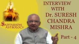 Part 4 - Saptarishis Astrology Interviews Dr Suresh Chandra Mishra