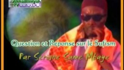 2 Collection de Question et Reponse sur le Sufism Par Serigne Same Mbaye 2éme partie..