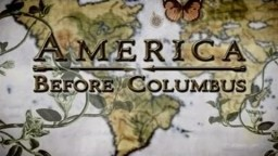 America Before Columbus (Full Documentary)