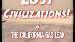 The Seiker Podcast Ep 034 - Lost Civilizations & The California Gas Leak