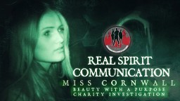 MISS CORNWALL | BEAUTY WITH A PURPOSE CHARITY GHOST HUNT | REAL SPIRIT COMMUNICATION