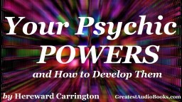 YOUR PSYCHIC POWERS and How To Develop Them - FULL AudioBook   Greatest Audio Books