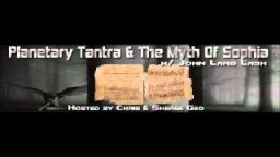 Elenin, Planetary Tantra and The Myth Of Sophia - John Lamb Lash - September 27, 2011