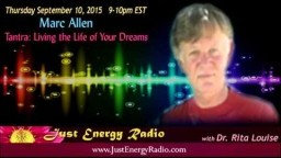 Tantra: Living The Life Of Your Dreams - Marc Allen - Just Energy Radio