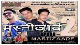 MASTIZAADE Volume 2 Dj NONSTOP Pahari Tracks 2017 By Tantra Boys Veer & Toshi - Pahari Nati Lovers