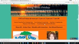 Feng Shui Friday show #2 - Arbor Day
